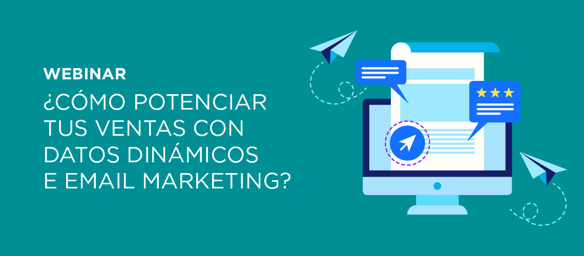 ¿Cómo potenciar tus ventas con datos dinámicos e eMail Marketing?